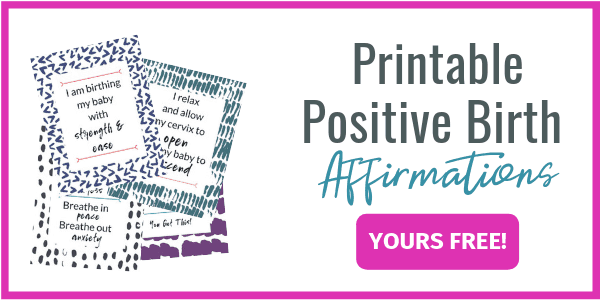A stack of birth affirmations for a good birth plus a button to get these free, printable affirmations