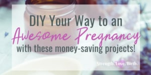 DIY Your Way to a Better Pregnancy